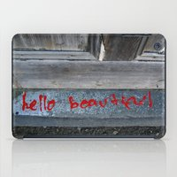 hello beautiful iPad Cases featuring Hello Beautiful by Mine Ours Yours