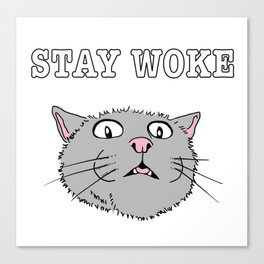 Stay Woke Cat Funny Kitty Canvas Print