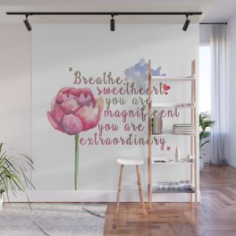 """""""Breathe Sweetheart"""" Shatter me by Tahereh Mafi quote Wall Mural"""