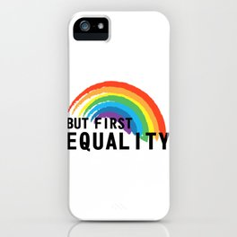 Equality Gay Lesbian Homo Gift iPhone Case