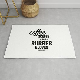 Coffee Scrubs and Rubber Gloves Funny Rug