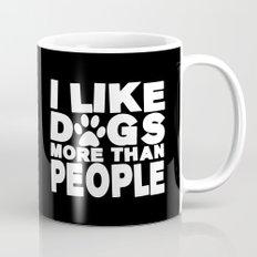 I Like Dogs More Than People  |  Dog Lover Mug