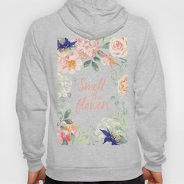 Floral frame with quote Smell the flowers Hoody