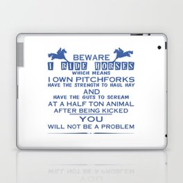 Beware I ride Horses Laptop & iPad Skin