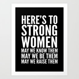Here's to Strong Women (Black) Art Print