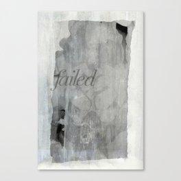 FAILED Canvas Print