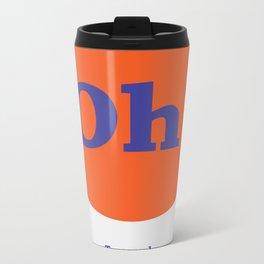 Oh! Typography Metal Travel Mug