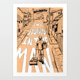 The Journey's in the Man Art Print