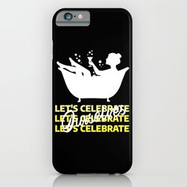 """""""Let's celebrate ourselves"""" Illuminating White iPhone Case"""