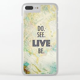 Do See Live Be - World Background Clear iPhone Case