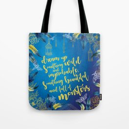 Dream up something improbable -StD Inspired Quote Tote Bag