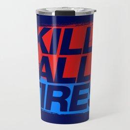 Kill All Tires v3 HQvector Travel Mug
