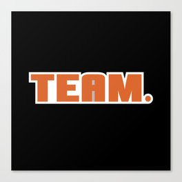 Not A Team Player Canvas Print