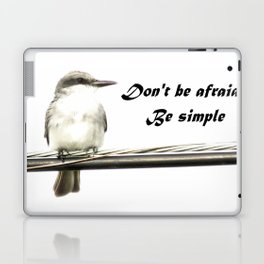 Don't Be Afraid; Be Simple Laptop & iPad Skin