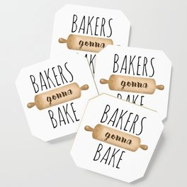 Bakers Gonna Bake Coaster