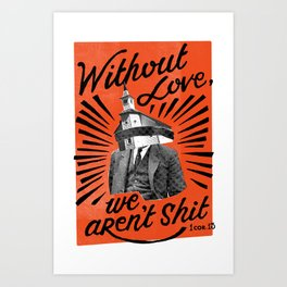 Without Love Art Print