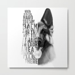 German Shepherd Quote Text Metal Print