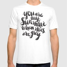 You are my sunshine when skies are grey Mens Fitted Tee White MEDIUM