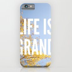 life is grand. iPhone 6s Slim Case