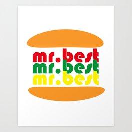 mr . best sandwich Art Print