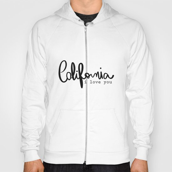California i love you  Hoody