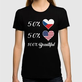 50% Czech 50% American 100% Beautiful T-shirt
