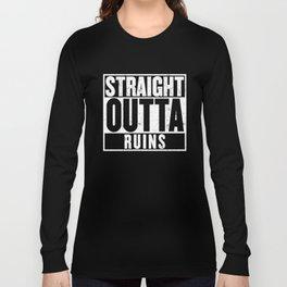 Straight Outta Ruins T-Shirt Long Sleeve T-shirt