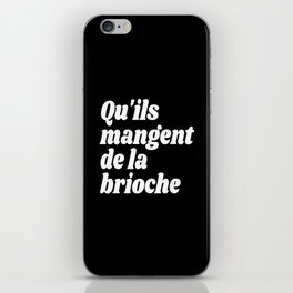Qu'ils Mangent de la Brioche - Let Them Eat Cake (Black & White) iPhone Skin