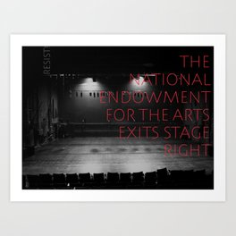 NEA Exits Stage Right Art Print