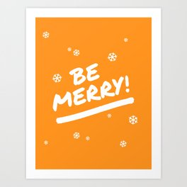 Bright Orange Be Merry Christmas Snowflakes Art Print