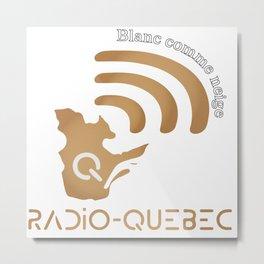 Radio-Quebec - Blanc comme neige Metal Print