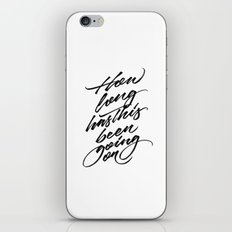 How Long has This Been Going On iPhone & iPod Skin