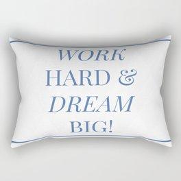 Work Hard & Dream Big  Rectangular Pillow