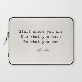Start Where You are - Arthur Ashe Laptop Sleeve