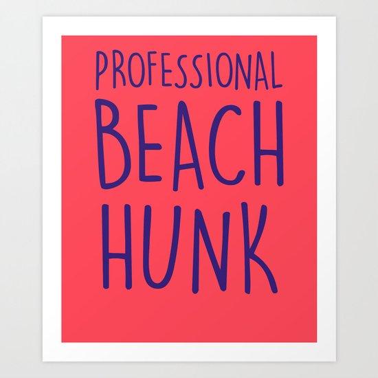 PROFESSIONAL BEACH HUNK Art Print