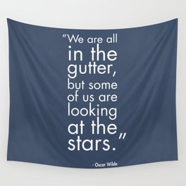 We Are All In The Gutter Wall Tapestry