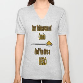 One tablespoon of cumin and you are a hero Unisex V-Neck