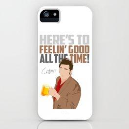 Feelin' Good All the Time! iPhone Case