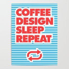 Coffee, Design, Sleep, Repeat, Poster