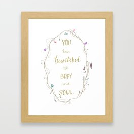 You Have Bewitched Me Framed Art Print