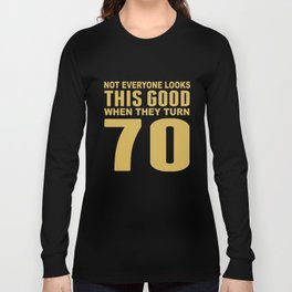 This Good When They Turn 70 Funny 70th Birthday Long Sleeve T-shirt