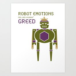 Greed Robot Emotions Art Print