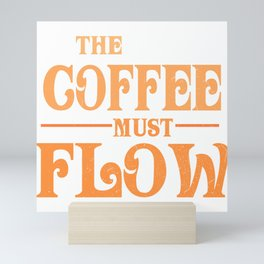 The Coffee Must Flow Funny 2020 Dune Quote Mini Art Print