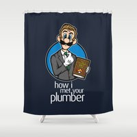 how i met your mother Shower Curtains featuring How I Met Your Plumber by Mike Handy Art