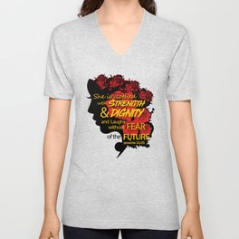 She is clothed with strength and dignity and laughs without fear of the future-Proverbs 31:25 Unisex V-Neck