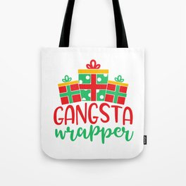 Gangsta Wrapper Funny Xmas Quote Tote Bag