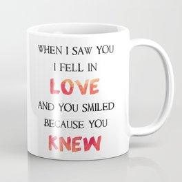 When I Saw You I Fell In Love Coffee Mug