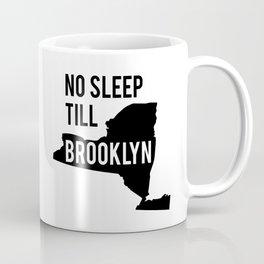 No sleep Till... Coffee Mug