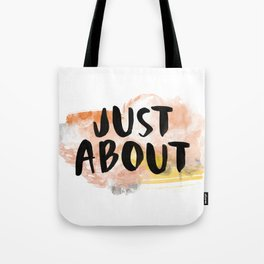 Just About Tote Bag