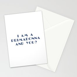 I AM A PRIMADONNA AND YOU ? Stationery Cards